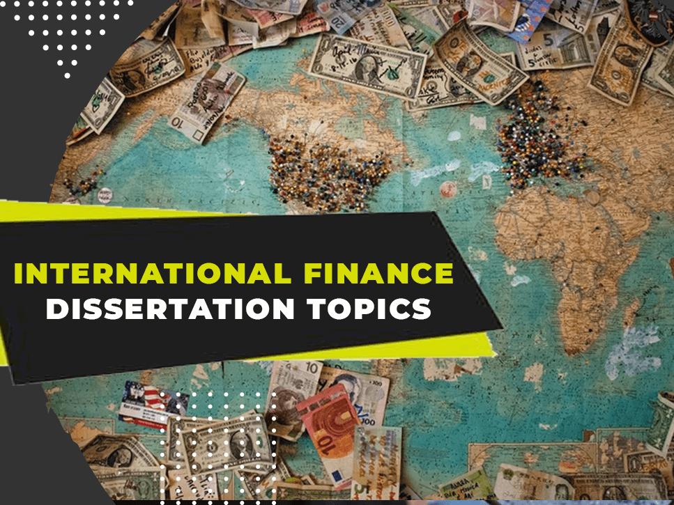 international-finance-dissertation-topics