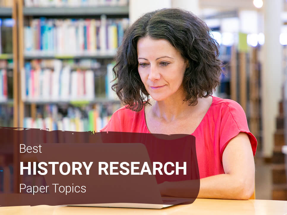 best-history-research-paper-topics