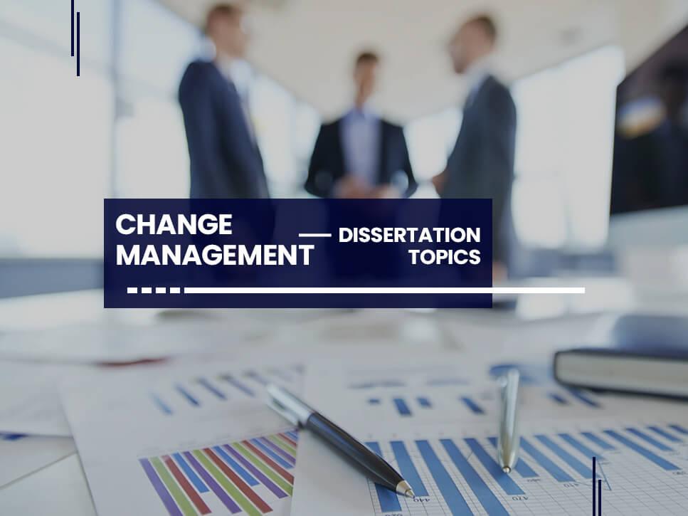 change-management-dissertation-topics
