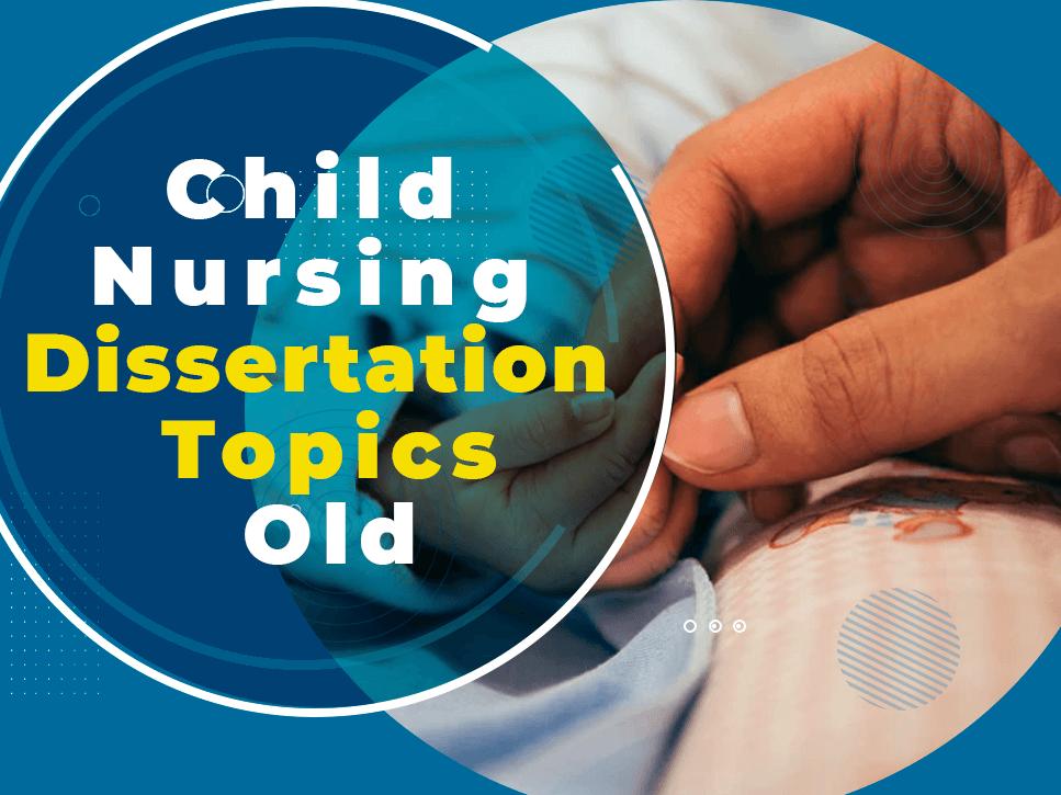 child-nursing-dissertation-topics