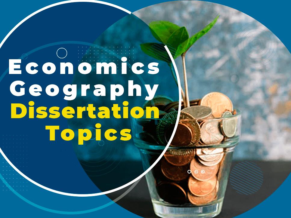 economics-geography-dissertation-topics