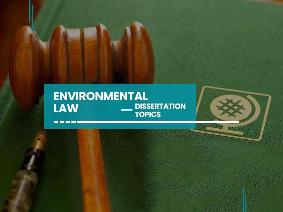 environmental-law-dissertation-topics