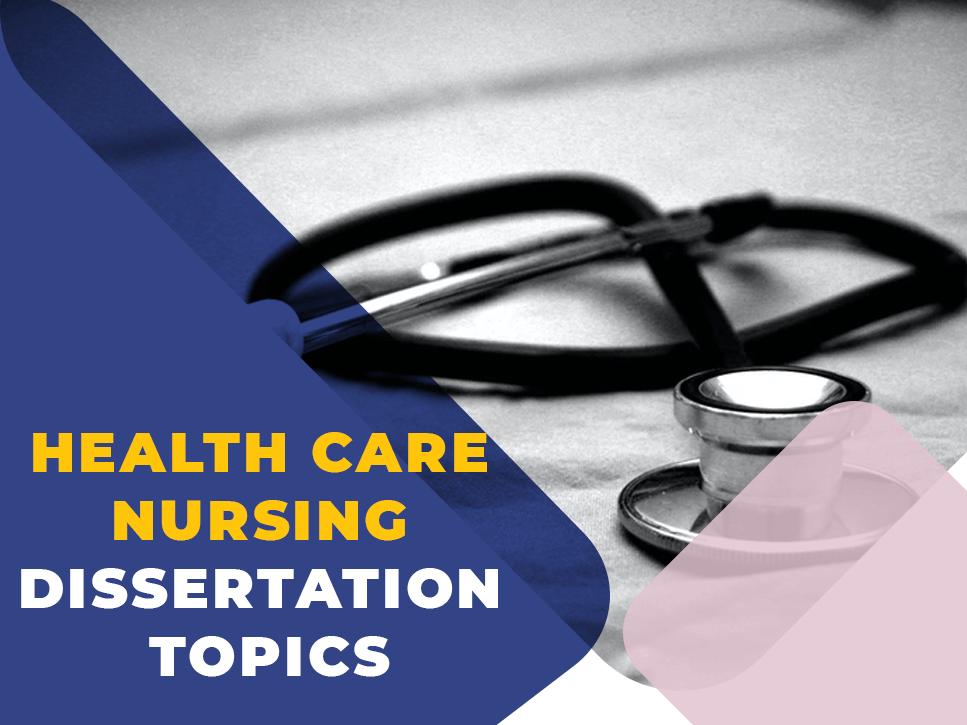 health-care-nursing-dissertation-topics