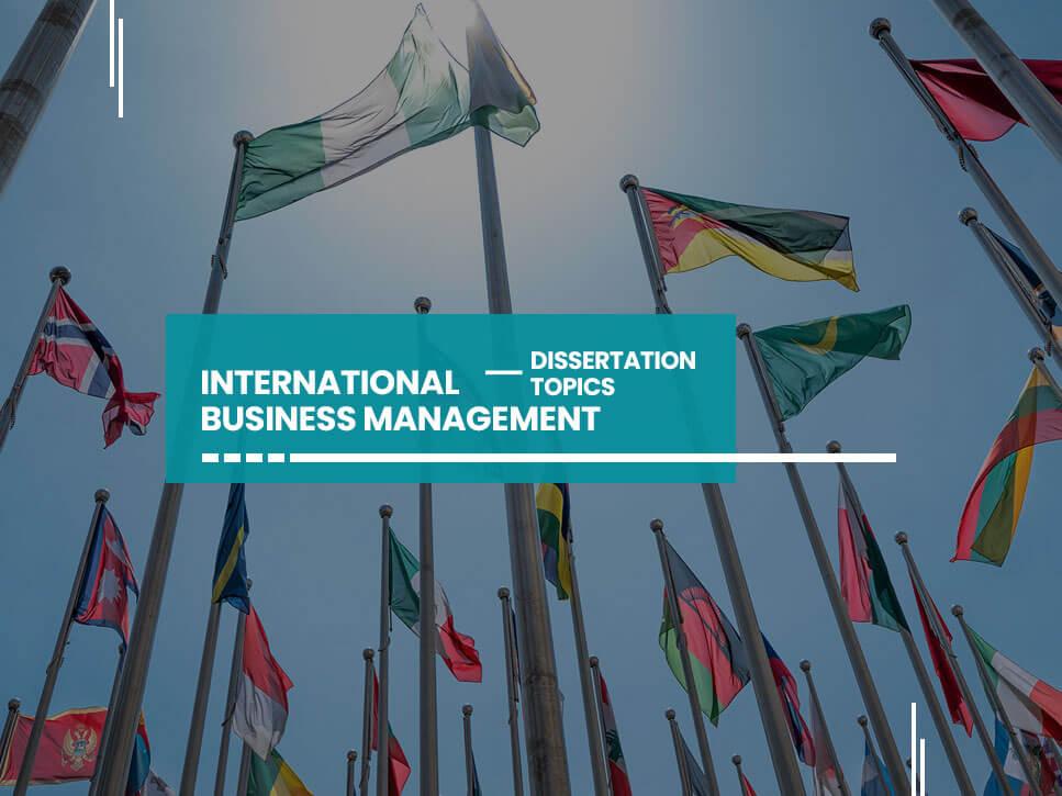 international-business-management-dissertation-topics