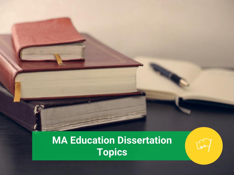 ma education dissertation topics