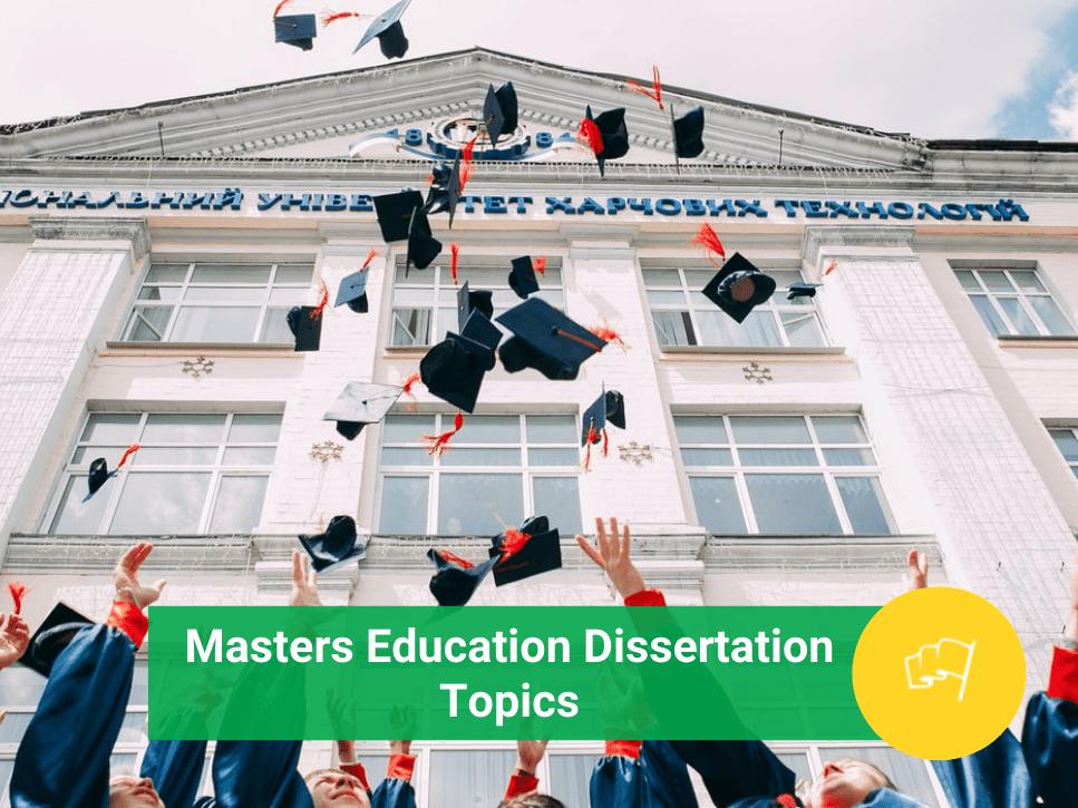 masters education dissertation topics