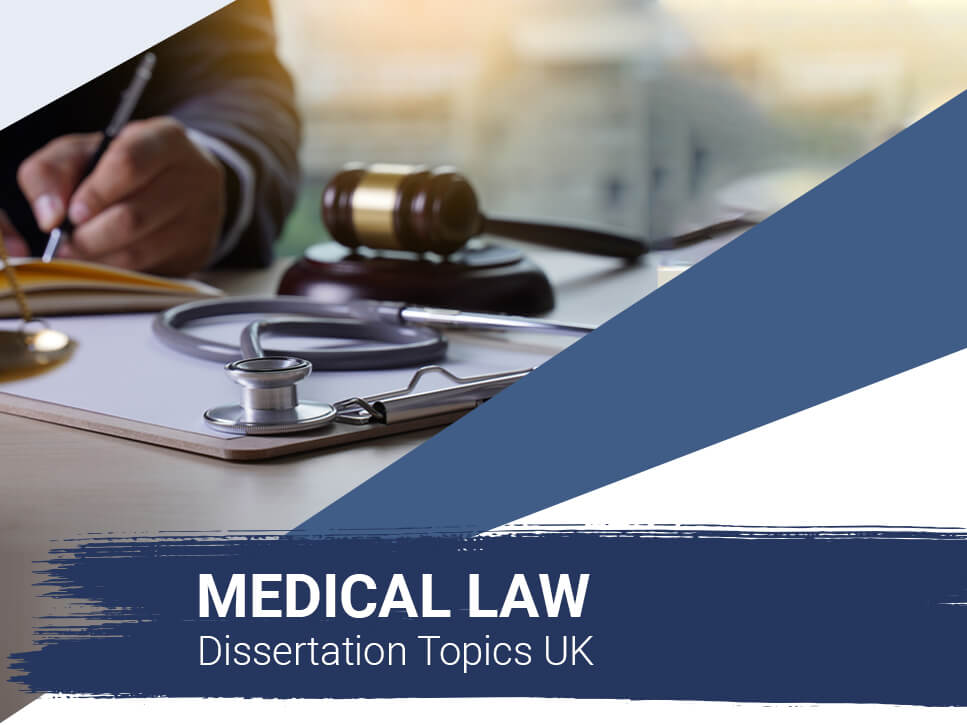 medical-law-dissertation-topics-uk