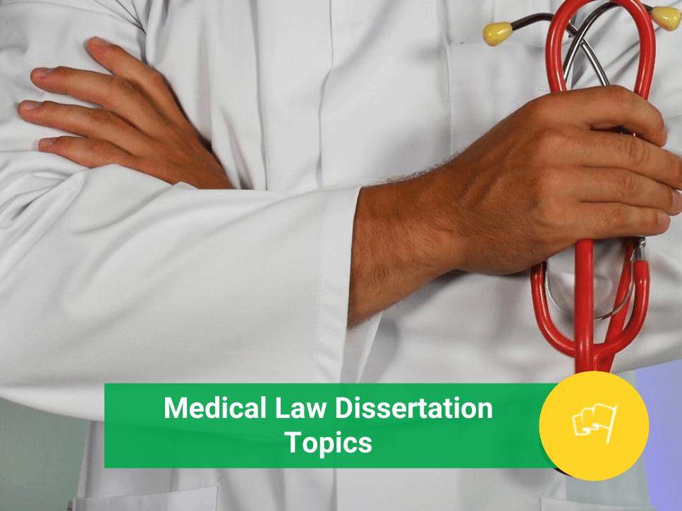 medical law dissertation topics