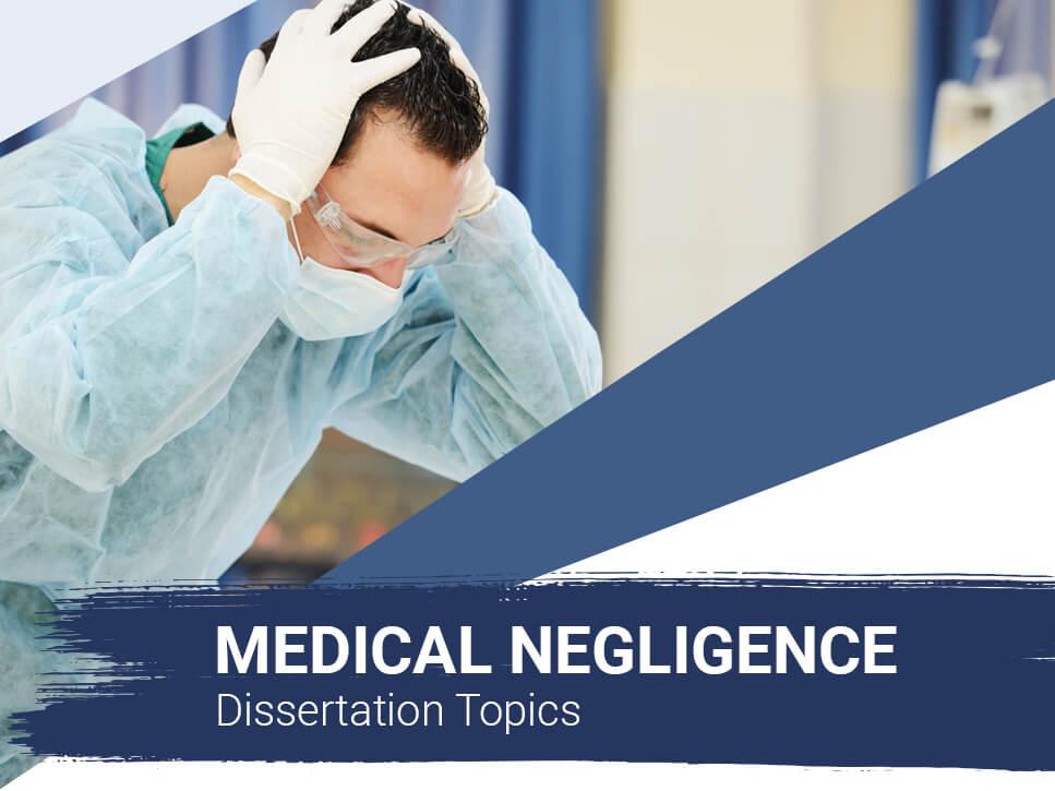 medical-negligence-dissertation-topics