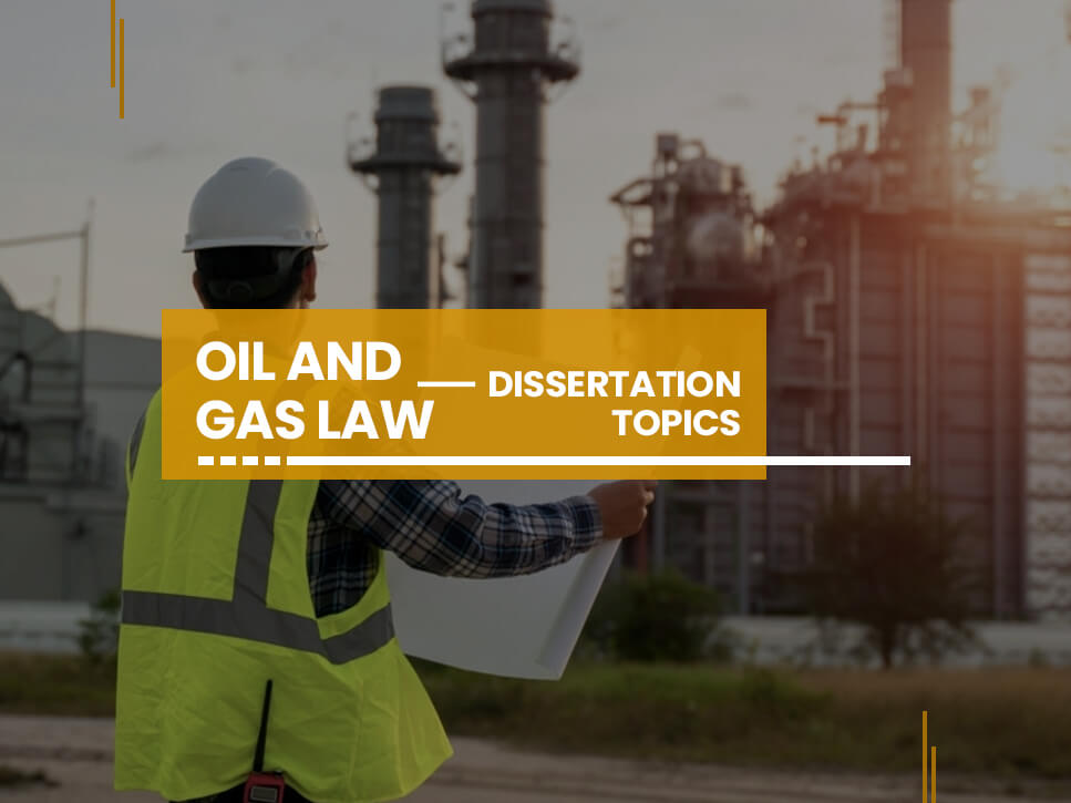 oil-and-gas-law-dissertation-topics