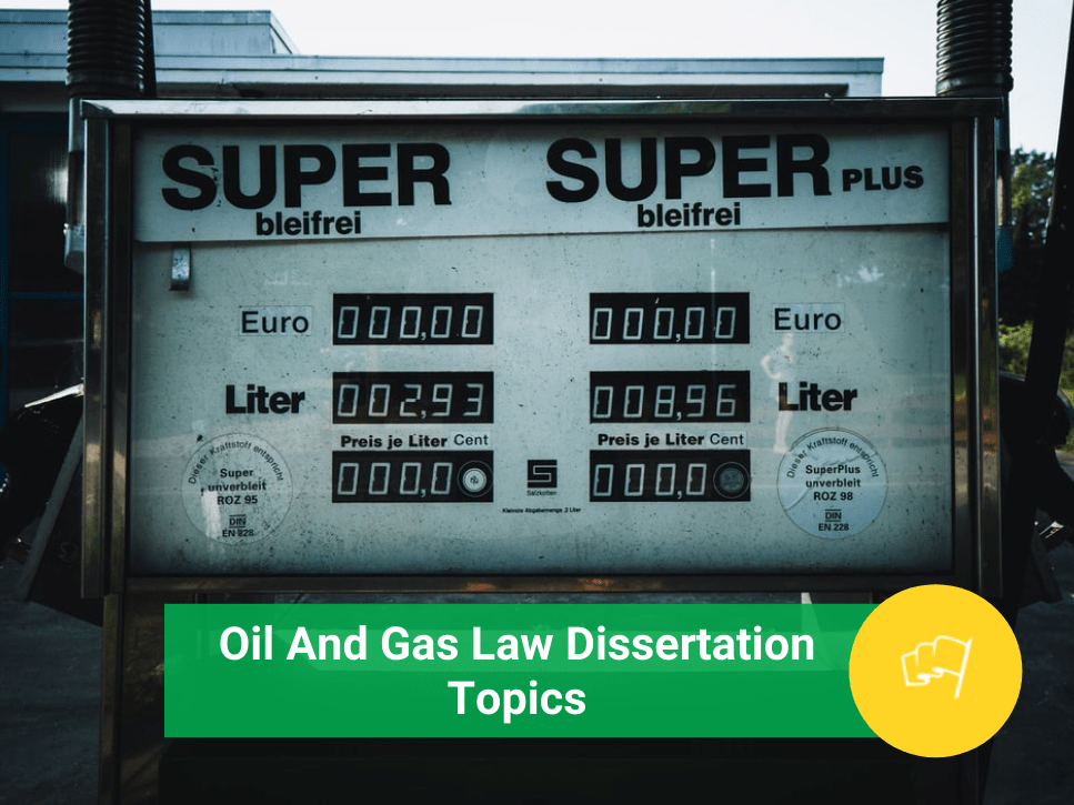 oil and gas law dissertation topics