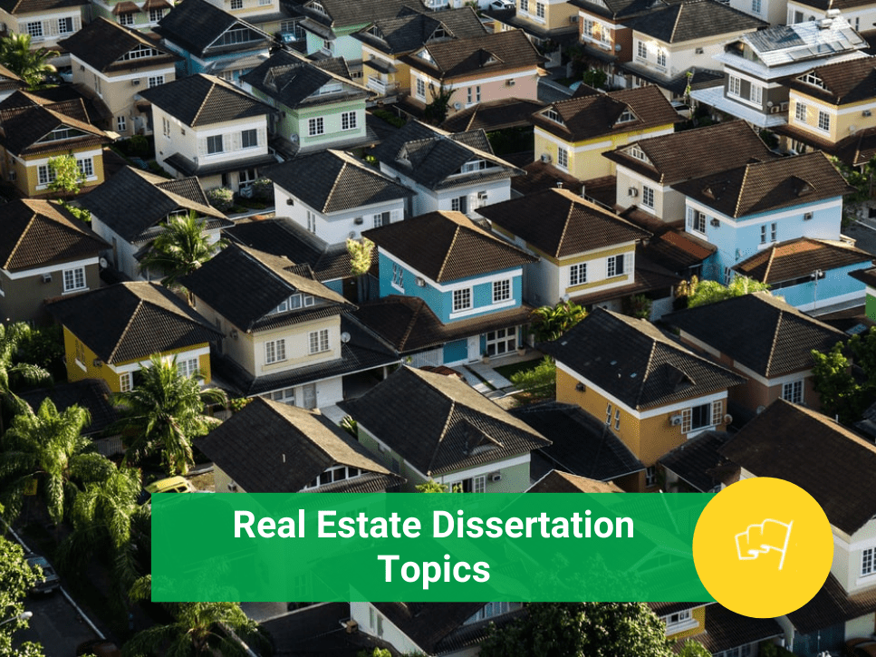 17 Real Estate Management Dissertation Topics Worth Writing About