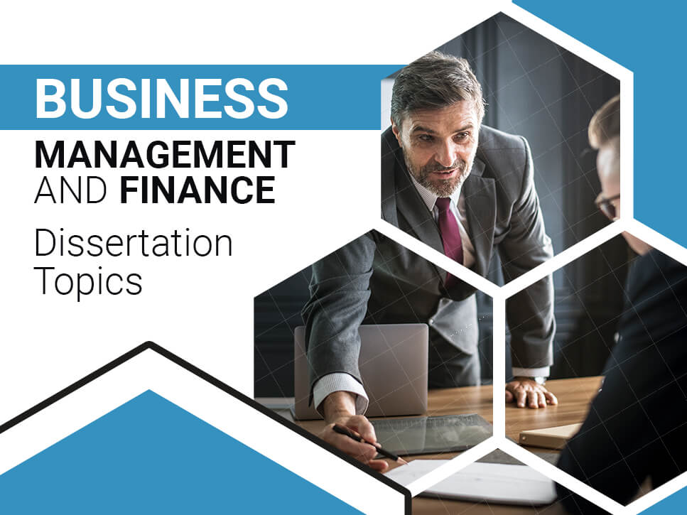 Business Management and Finance Dissertation Topics