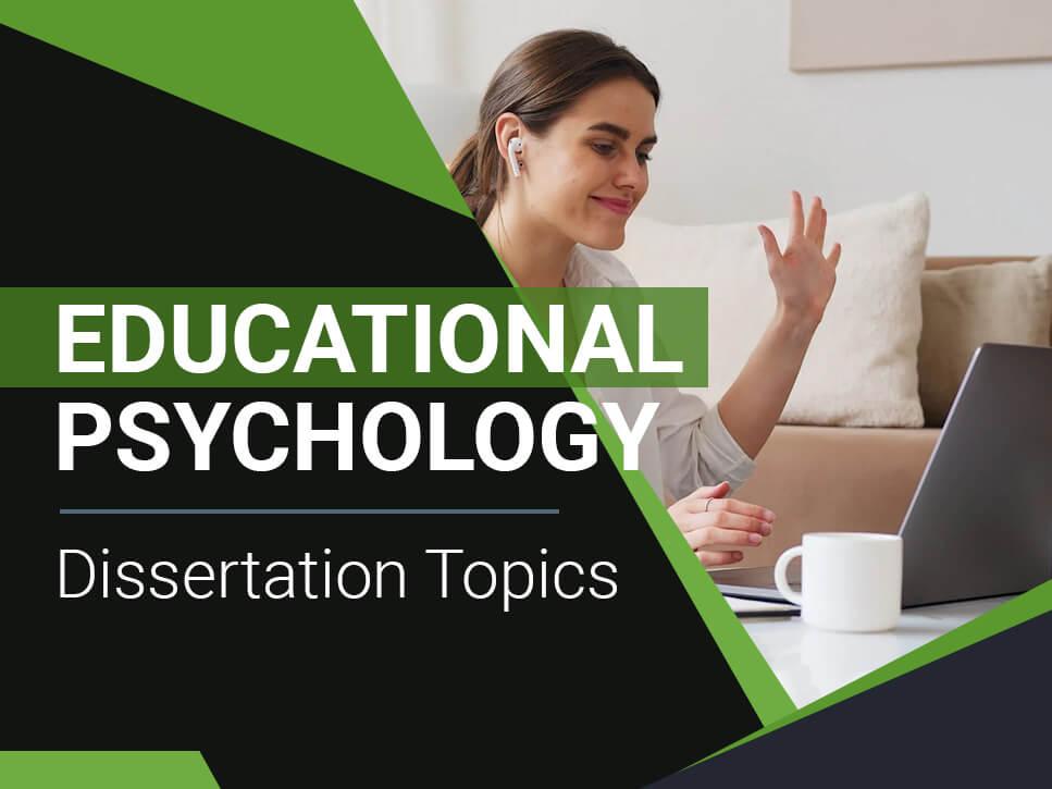Educational Psychology Dissertation Topics