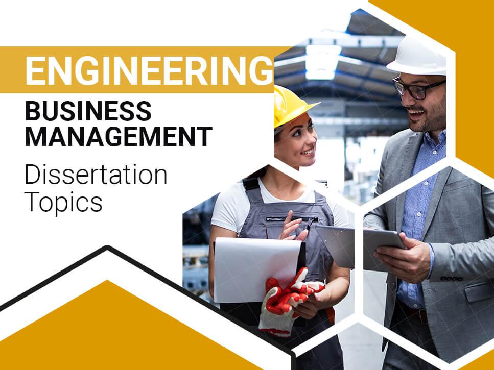 Engineering Business Management Dissertation Topics