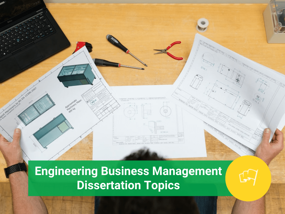 Engineering Business Management Dissertation Topics
