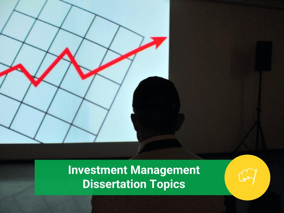 Investment Management Dissertation Topics