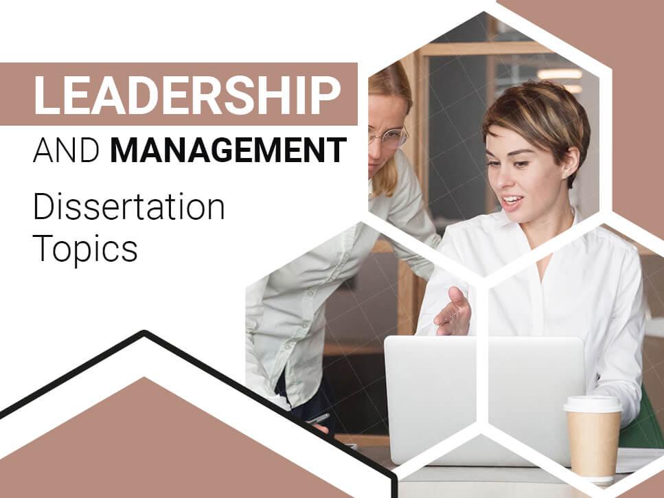 Leadership and Management Dissertation Topics
