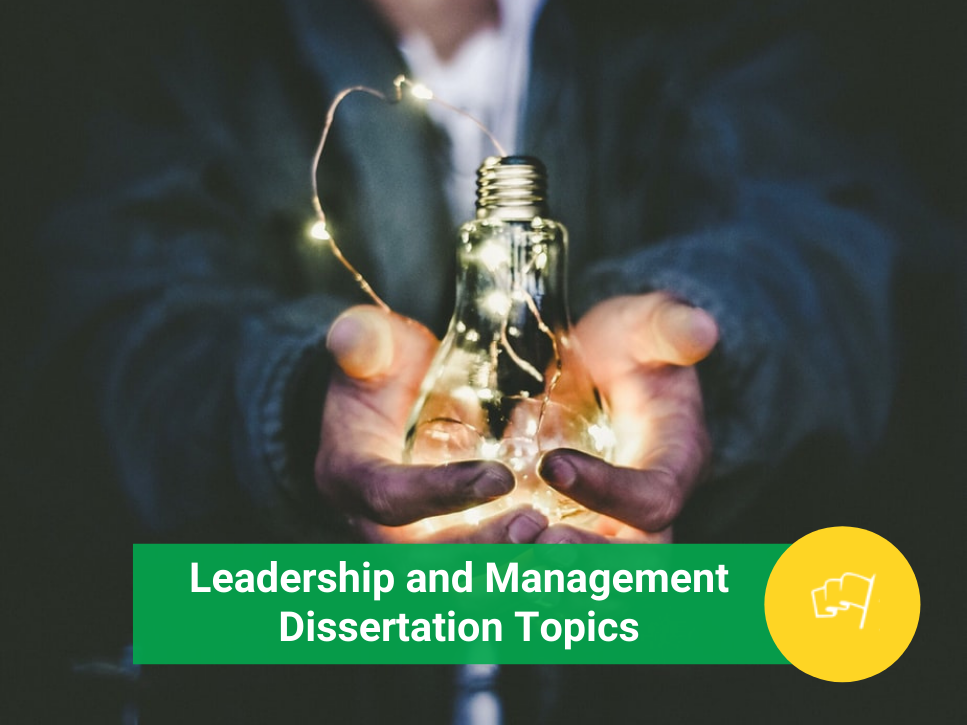 Leadership and Management Dissertation Topics