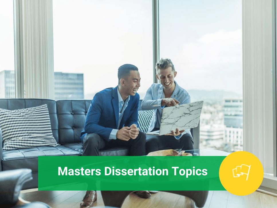 Masters Dissertation Topics