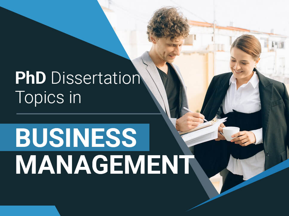 PhD Dissertation Topics in Business Management