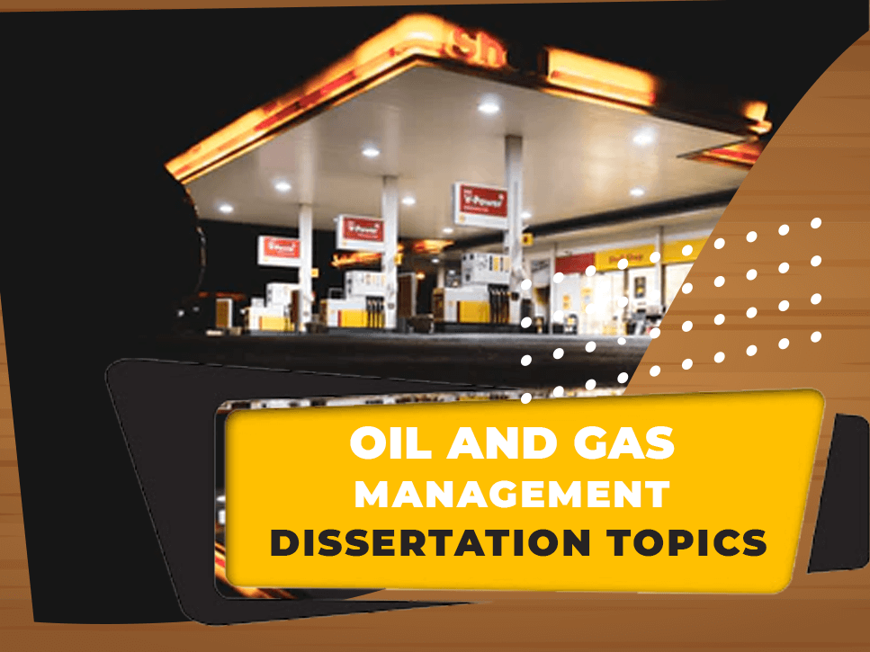 oil-and-gas-management-dissertation-topics