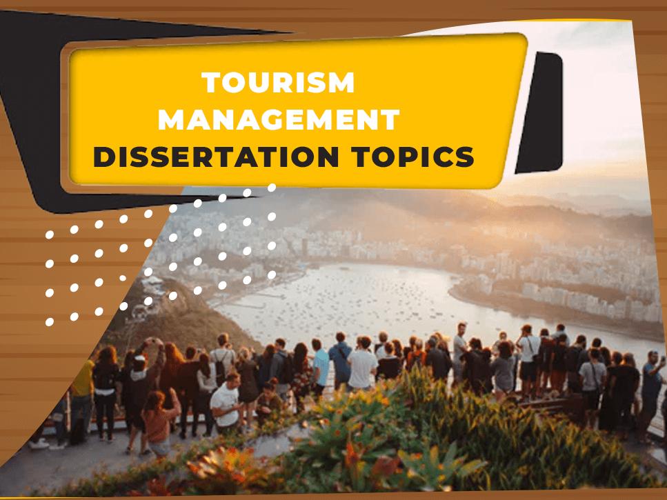 tourism-management-dissertation-topics
