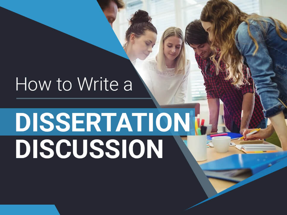 How to Write a Dissertation Discussion
