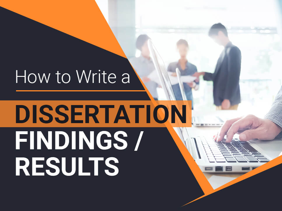 How to Write a Dissertation Findings Results