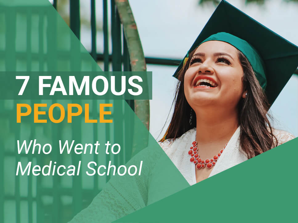7 Famous People Who Went to Medical School
