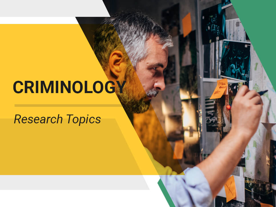 Criminology Research Topics