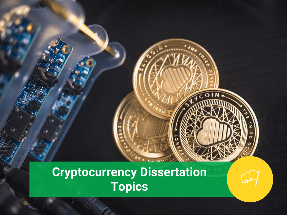 Cryptocurrency Dissertation Topics
