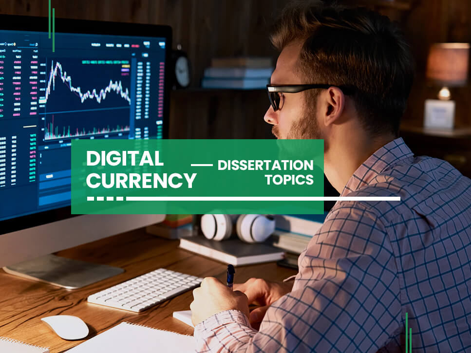digital-currency-dissertation-topics