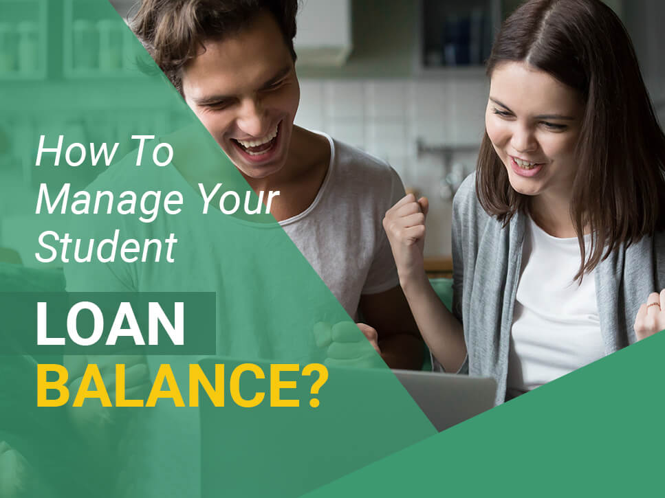 How To Manage Your Student Loan Balance_