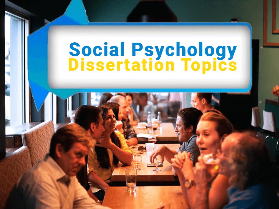 social-psychology-dissertation-topics