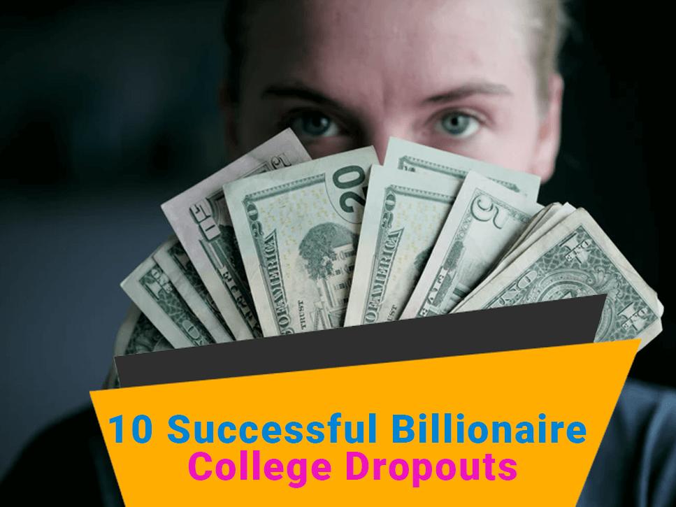 successful-billionaire-college-dropouts