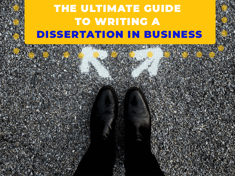 the-ultimate-guide-to-writing-a-dissertation-in-business