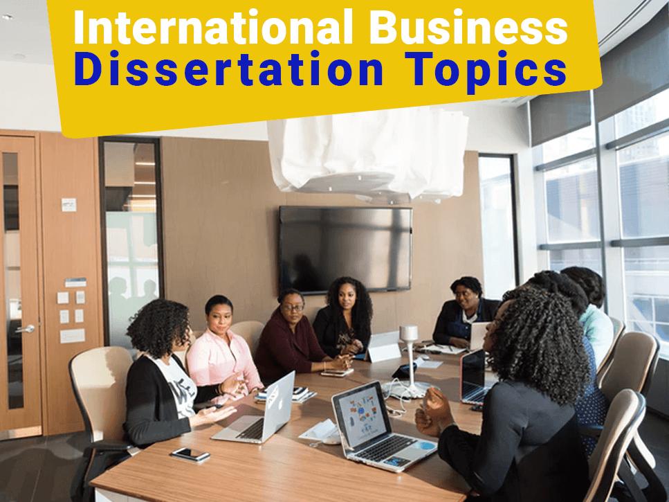 international-business-dissertation-topics