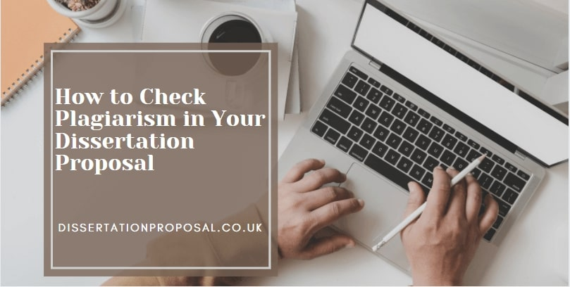How to Check Plagiarism in Your Dissertation Proposal